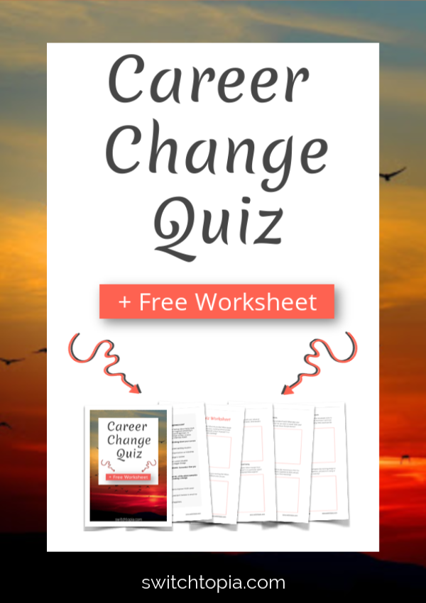 Wondering if it is time for a new career? Take this Career Change Quiz and find out if it really is time to change career! You will receive career change advice and a free worksheet to give you the motivation for your career change. #careerchange